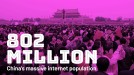 How big is 802 million? China's massive internet population in seven graphics