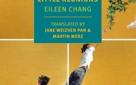 Eileen Chang's book Little Reunions.